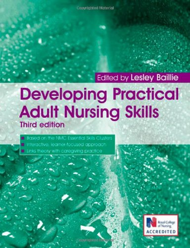 Developing Practical Adult Nursing Skills Third Edition (A Hodder Arnold Publication)