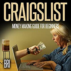 Craigslist: Money Making Guide for Beginners