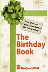 The Birthday Book: Funny, Wise, and Inspirational Quotes For Your Birthday