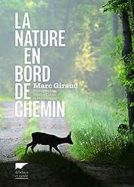La nature en bord de chemin par Marc Giraud