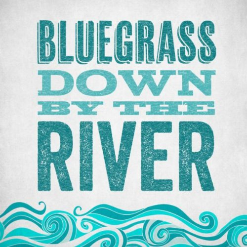 Bluegrass - Down By the River