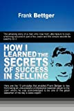 img - for How I Learned the Secrets of Success in Selling book / textbook / text book