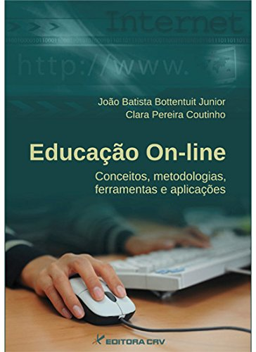 Educacao On-Line - Conceitos, Metodologias, Ferramentas E Aplicacoes