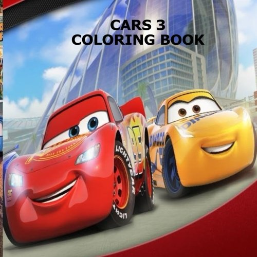 Cars Coloring Book: THE BEST CARS COLORING BOOK OF 2017 ; featuring all your favorite cars characters ()