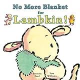 No More Blanket for Lambkin!, Bernette Ford, 1906250472
