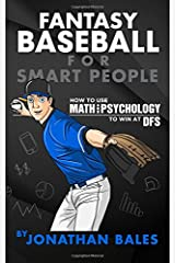 Fantasy Baseball for Smart People: How to Use Math and Psychology to Win at DFS Paperback