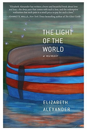 The Light of the World by Elizabeth Alexander (30-Apr-2015) Hardcover