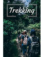 Trekking: Healthy Lifestyle, Record of Steps and Distance, Tracking Progress, Walking Log Book, Fitness Goals.