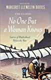 No One but a Woman Knows, Margaret Llewelyn Davies, 1844088022