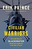 Civilian Warriors, Erik Prince, 1591847214