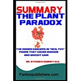 "Summary: The Plant Paradox: The Hidden Dangers In ""Healthy"" Foods That Cause Disease And Weight Gain"