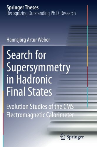 Search for Supersymmetry in Hadronic Final States: Evolution Studies of the CMS Electromagnetic Calorimeter (Springer Th