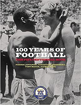 100 years of football the fifa centennial book fifa 18 goalkeeper overalls
