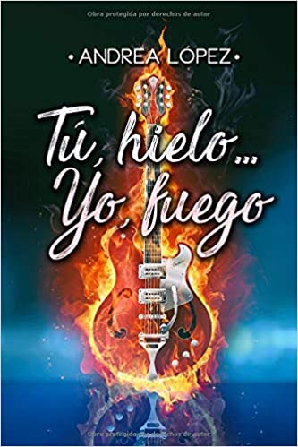 Tú, hielo... yo, fuego - Andrea López (rom) 518gCj53W1L._SX331_BO1,204,203,200_
