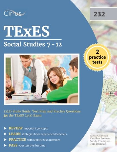 TExES Social Studies 7-12 (232) Study Guide: Test Prep and Practice Questions for the TExES (232) Exam
