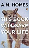 This Book Will Save Your Life, A. M. Homes, 0143038745