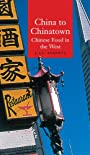 China to Chinatown: Chinese Food in the West (GLOBALITIES)