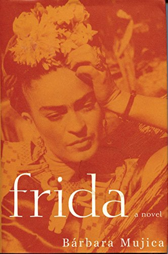 Frida: A Novel of Frida Kahlo - Frida C