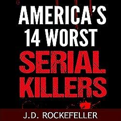 America's 14 Worst Serial Killers