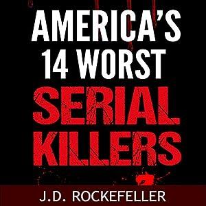 America's 14 Worst Serial Killers Audiobook