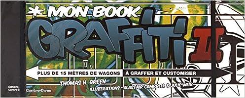 Lire Mon book de graffiti : Plus de 15 mètres de wagons à graffer et customiser pdf