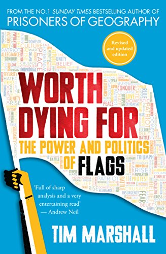 Worth dying for the power and politics of flags kindle edition by worth dying for the power and politics of flags by marshall tim fandeluxe Image collections