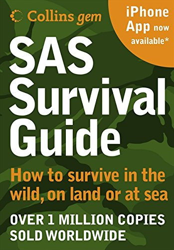 SAS Survival Guide: How to Survive in the Wild, on Land or Sea (New Edition)