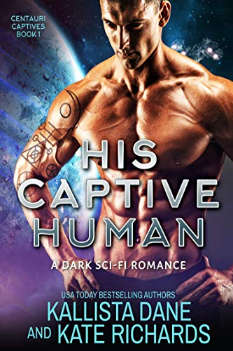 His Human Captive by Kallista Dane and Kate Richards