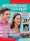 Balancing Work and Play, Camilla De la Bédoyère, 160753083X