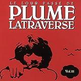 Le Lour Passe de Plume Latraverse, vol. III