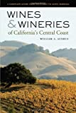 Search : Wines and Wineries of California's Central Coast: A Complete Guide from Monterey to Santa Barbara
