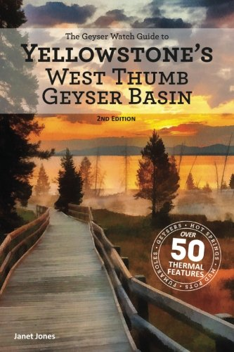 The Geyser Watch Guide to Yellowstone's West Thumb Geyser Basin ()