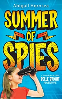 Books for kids: Summer of Spies (An exciting mystery for children ages 9-12) by [Hornsea, Abigail]