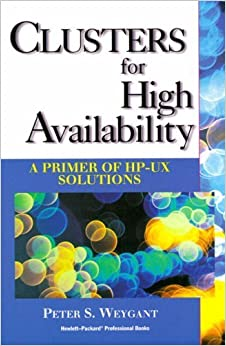 Clusters for High Availability: A Primer of HP-UX Solutions by Weygant Peter (1996-05-14)