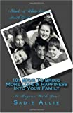 101 Ways to Bring More Love and Happiness into Your Family, Sadie Allie, 1450595243
