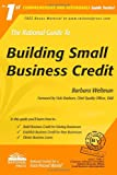 img - for The Rational Guide to Building Small Business Credit (Rational Guides) book / textbook / text book