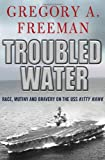 Troubled Water, Gregory A. Freeman, 0230613616
