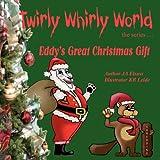 Eddy's Great Christmas Gift, J. A. Elsass, 1481275593
