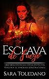Esclava de Fuego: Fantasía Erótica con la Princesa Virgen y el Señor de los Dragones (Novela Romántica, Erótica y de Fantasía)