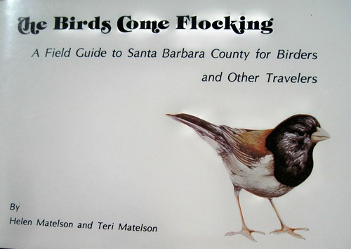 The birds come flocking: A field guide to Santa Barbara County for birders and other travelers, Matelson, Helen