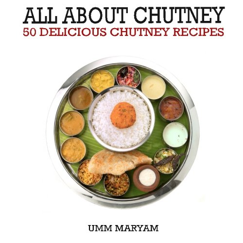 all about chutney: 50 delicious chutney recipes - 518gOGQw5WL - All About Chutney: 50 Delicious Chutney Recipes