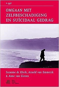 Omgaan met zelfbeschadiging en su????cidaal gedrag (Van A tot ggZ) (Dutch Edition) by Suzanne De Klerk (2010-07-05)