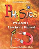 Pre-Level I Physics Teacher's Manual, Rebecca W. Keller, 098231633X