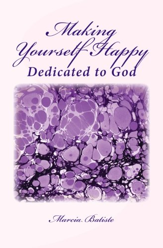 Making Yourself Happy: Dedicated to God