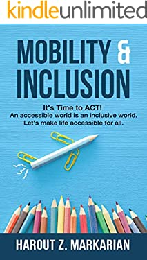 Mobility & Inclusion: An accessible world is an inclusive world. Let's make life accessible for all.