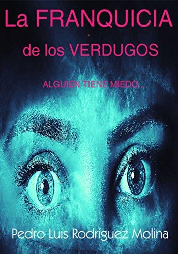 La Franquicia de los Verdugos: Alguien tiene miedo... (Spanish Edition)
