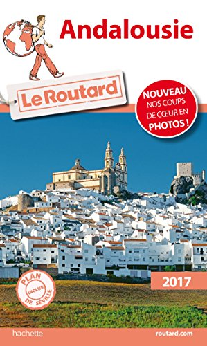 guide du routard andalousie 2017  guide andalucia french  french edition