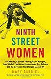 img - for Ninth Street Women: Lee Krasner, Elaine de Kooning, Grace Hartigan, Joan Mitchell, and Helen Frankenthaler: Five Painters and the Movement That Changed Modern Art book / textbook / text book