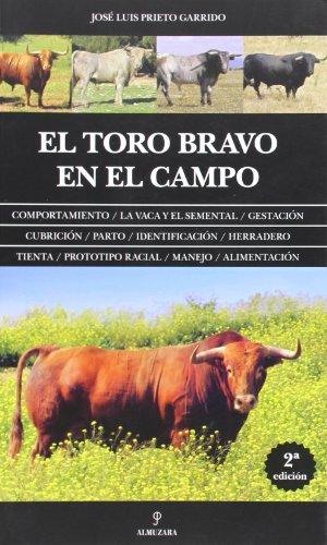 Descargar Libro El Toro Bravo En El Campo José Luis Prieto Garrido