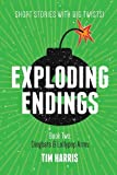 Dingbats and Lollypop Arms: Book 2 (Exploding Endings) by Tim Harris (2016-03-01)